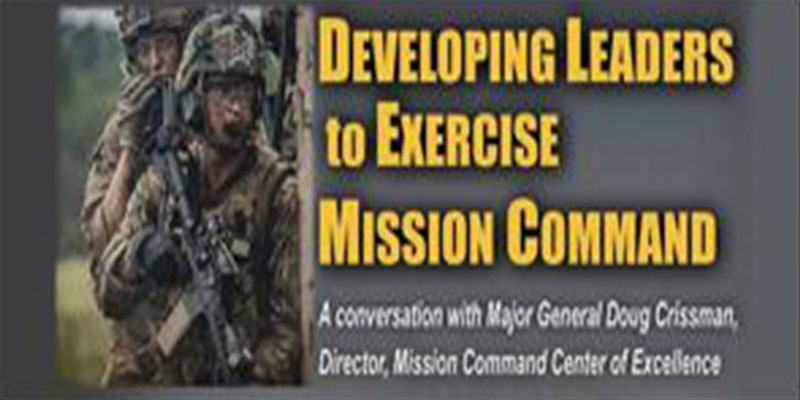 Developing Leaders to Exercise Mission Command
